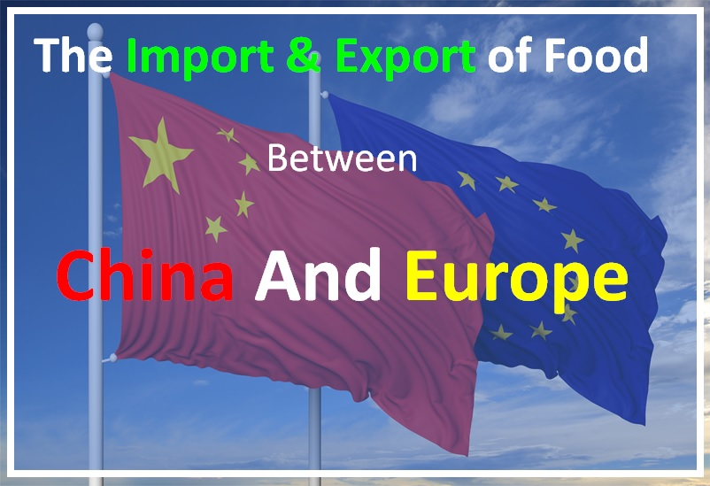 The import & export of food between China and the EU